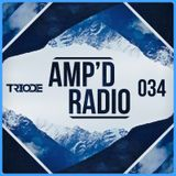 Amp'd Radio Episode #034