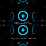 DJ 小熊 Deep House Remix Edit 6.APR. 2018