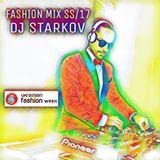 DJ STARKOV FASHION WEEK MIX UFW SS/17