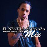 El Nene La Amenaza Mix