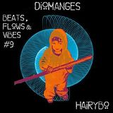 Beats, Flows & Vibes # 9 [by HairyBo]