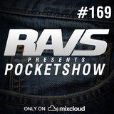 RAvS presents POCKETSHOW #169
