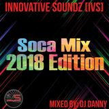 DJ Danny of Innovative Soundz[IVS] Soca Mix 2018 Edition