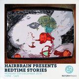 Hairbrain presents Bedtime Stories 5th December 2016
