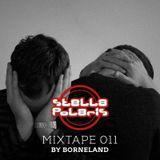 Stella Polaris Mixtape 011 - Borneland