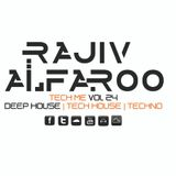 Rajiv Alfaroo-TECH ME Vol.24 [TECH HOUSE]