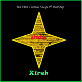 July The Most Famous Songs Of DubStep Xireh Mix