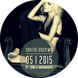 SOULFUL DISCO MIX | 05 . 2015 | by James Barbadoro