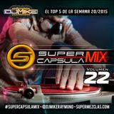 #SuperCapsulaMix - #Volumen22 - by @DjMikeRaymond