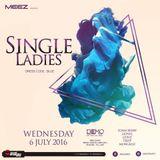 Single Ladies Party @ Demo 6/7/16