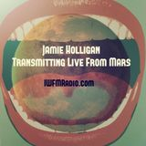 Jamie Holligan Transmitting Live From Mars #1