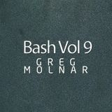 Bash Vol 9