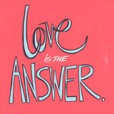 Love is the answer (February 2013 Mix)
