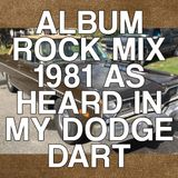 Album Rock - 1981 (As Heard in My Dodge Dart)