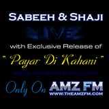 "Exclusive Release of ""Payar Di Kahani"" By Sabeeh & Shaji On AMZFM - 15th March 2014"
