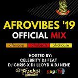 Celebrity DJ presents AFROVIBES '19 MIX   Ukraine ft. DJ Lloyd X DJ Chris X DJ Nene