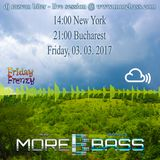 Live Session @ More Bass: Friday Frenzy 03.03.2017