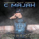 C Majah - Batman in a Hot Tub (dj set - March 2009)