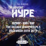 #TheAdventHype - Dec 20th 2019 - Decade Wrapped Pt.5 UK 2.0 - @DJ_Jukess