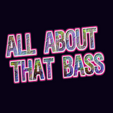 ~*All About That Bass*~