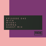 Ride Radio 045 with Myon + Somna Guest Mix