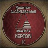 Remember Alcântara-Mar Mixed By Dj Keaton 2017