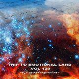 TRIP TO EMOTIONAL LAND VOL 120  - Cassiopeia -