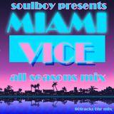 miami vice all seasons mix  soulboy