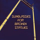Sunglasses for Broken Statues