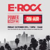 DJ E-Rock Live On Power 106, Los Angeles (105.9 FM) October 5th, 2018 10p - 12p