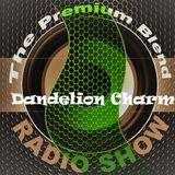 The Premium Blend Radio Show with Stuart Clack-Lewis feat. Dandelion Charm - 14th August 2018