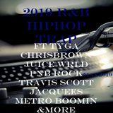 2019 R&B HIPHOP TRAP MAY ft TYGA,CHRIS BROWN,JUICE WRLD,PNB ROCK,TRAVIS SCOTT,JACQUEES & MORE