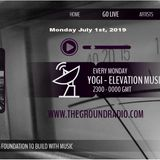 2 Hr Extended Elevation - Music with Feeling July 1st, 2019 The Ground Radio Show by DJ Yogi