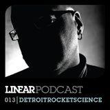 Linear Podcast | 013 | Detroitrocketscience