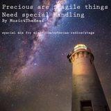 Preciuos, are fragile things...needs special handling