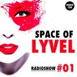 SPACE OF LYVEL | Radio Show #01