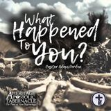 7-2-17 What Happened to You? - Asst. Pastor Adam Perdue