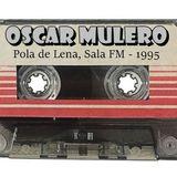 OSCAR MULERO - Live @ Sala FM, Pola de Lena - Asturias (1995) INEDITA - Cassette Ripped: Secun Glez.