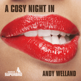 Andy Welland - Show 6 - A Cosy Night In