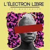 L'Electron Libre #10