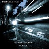 DJ MARKO VALEN - TRANCE - WIND IN AGAINST - BACK TO BACK RADIO