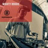Mighty Boogie - B:pressure promo mix (February)