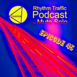 Rhythm Traffic Radio Show by Mute Solo episode 45