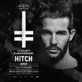 HITCH @ INPUT for the HEX 2nd Anniversary with BEN SIMS (17th March 2017)