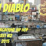DJ DIABLO Underground Hip Hop Podcast #2 April 2015
