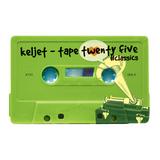 Keljet - Tape Twenty Five (Classics Edition)