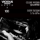 EPISODE 100 CELINE MODIIN INLIMITED SESSION VICIOUS RADIO
