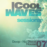 Cool Waves Sessions 07 - Deep - Nu Disco - House (Mixed by Jon Medina)