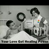 Your Love Got Healing Power