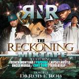 "RNR ""THE RECKONING MIXTAPE"" HOSTED BY: DJ ROB E ROB"